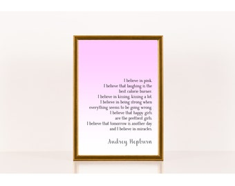 I believe in pink, Audrey Hepburn, Literary Poster, Downloadable Print, Instant Download, Printable Art, Little Girl Quote, Girl's room art