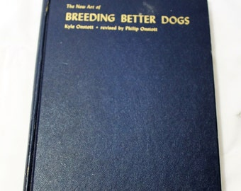Breeding Better Dogs by Kyle Onstott, 1962