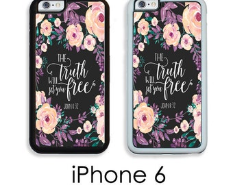 iPhone 6S 6 or PLUS Phone Case The Truth Will Set you Free Bible Verse Faith Trim Choice Hard, Rubber or Tough Cases Available
