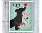 All You Need is Love and a Dachshund Art, Black Dog, Dog Rescue, Dog Poster, Dog Print, Dachshund Picture, Dog Decor, Pet Art, Doxie Poster