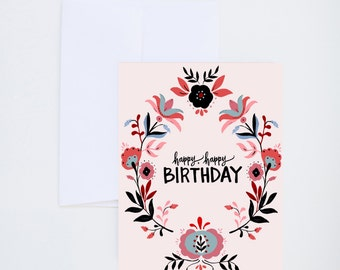 Birthday Greetings - Folk Floral Design - Happy, Happy Birthday  - Painted & Hand Lettered Cards - A-2