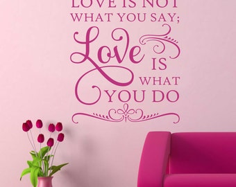 Love is What You Do Not Say, Vinyl Wall Lettering, Vinyl Wall Decals, Vinyl Letters, Vinyl Lettering, Wall Decals, Love Decal, Wall Quotes