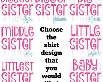 Sister Shirt Biggest Sister Bigger Sister Big Sister Middle Sister Little Sister Littlest Sister Baby Sister Sibling Shirts Sister Shirts