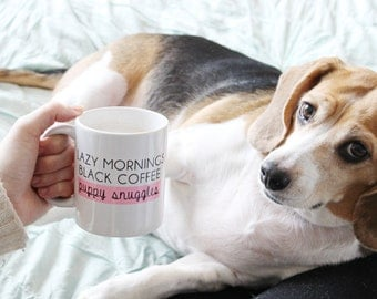 Lazy Mornings, Black Coffee, Puppy Snuggles / black, white & pink coffee mug - animal lover - save dogs cats - shelter adopt - pet mom pups