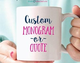 Custom Mug - Personalized Coffee Mug - Inspirational Quote - Gift for Her - Gift for Him - Coffee Gift -  Coffee Mug - Tea Mug