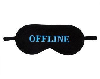 OFFLINE sleep mask, Slogan offline sleeping eye mask, Turquoise text graphic, Internet fan, Technology gift for nerd or geek better than tee
