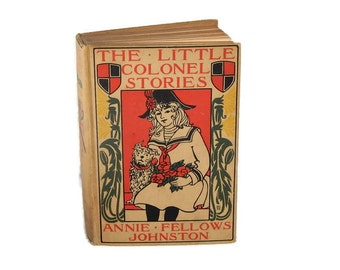 Antique Book (c.1921) The Little Colonel Stories by Annie Fellows Johnston, Vintage Illustrated Fiction Book Etheldred Barry, Little Colonel
