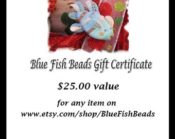 25 Twenty Five Dollar Gift Certificate for Blue Fish Beads holiday gift Stocking stuffer