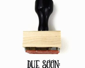 """Rubber Stamp """"Due Soon"""" - Planner Stamp for Your Calendar - To Do Goal Setting College Stamp - Wood Mounted Stamp"""