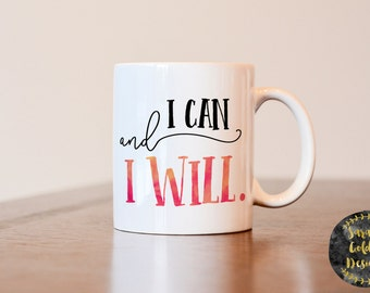 I can and I will, inspiration mug, motivational mug, i can and i will mug, inspirational gift, motivational gift, gift for best friend