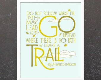 8x10 Trail Quote - Nature Art Print - Typography Modern Illustration Print - Ralph Waldo Emerson Quote - Travel Print - Free Shipping