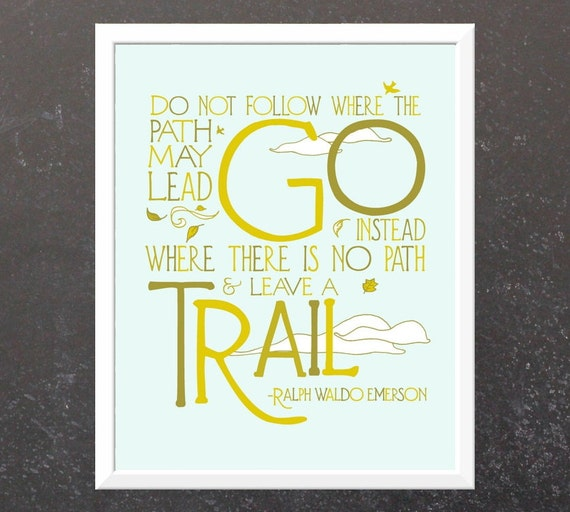 8x10 Trail Quote - Nature Art Print - Typography Modern Illustration Print - Ralph Waldo Emerson Quote - Travel Print - Free Shipping