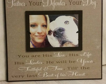 Custom Pet Picture Frame, He is your Friend your Partner your Defender your Dog, Dog Lover, Dog Owner, Best Friend, Companion