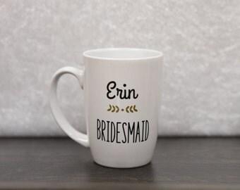 Bridesmaid gift Coffee mug. Personalized ceramic coffee cup. Bridesmaid proposal. Ask to be Bridesmaid. Bridesmaid coffee mug Bridesmaid tea