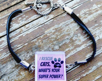I rescue Cats.  What's your super power glass tile Bracelet  Available in Dog theme