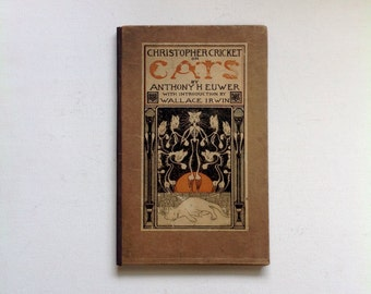 """Christopher Cricket on Cats. Written and illustrated by Anthony Euwer. Quirky, vintage 1909 """"history"""" of cats. Scarce Halloween collectible."""