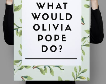What Would Olivia Pope Do, Scandal Tv Show, Scandal Poster, Olivia Pope, Tv Show, Office Prints, Dorm Wall Art, Girl Quotes, Fashion Print