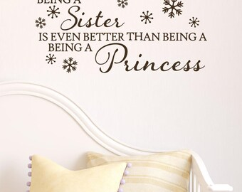Being A Sister Better Than Being A Princess Wall Decal Vinyl Sticker Quote Words