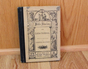 Bible Stories for Little Children - Benziger Brothers - Vintage 1894