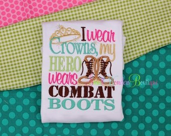 I Wear Crowns My Daddy Wears Combat Boots Shirt - Military Embroidered Shirt - Daddy Army Girl - Girls Military Shirt - Army Shirt -Princess