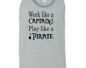 Work Like a Captain ~ Play Like a Pirate ~ Pirate Tank ~ Pirate Tank Top ~ Anchor Tank Top