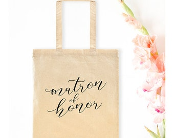 Matron of Honor Tote Bag - Cotton Canvas Totes Wedding Bags Bridal Party Gifts - More Colors
