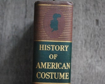 vintage book: History of American Costume - by Elizabeth McClellan - published in 1937 - over 700 illustrations