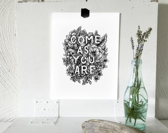 "Come As You Are Hand 8.5"" x 11"" Drawn Floral Illustration Original Print"