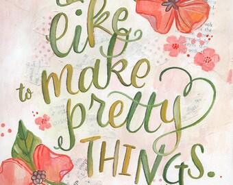 I Like to Make Pretty Things - Day 230 Makewells365 - Art Print