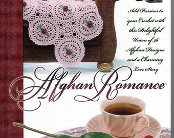 Afghan Romance Hardback Book 1999 over 150 pages Gift Quality OOP from the Needlecraft Shop