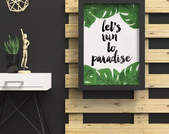 Printable Let's Run to Paradise -  A4 & A3 Art Print - Digital Download