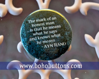 """Ayn Rand """"The Mark of an Honest Man"""" Quote Pinback Button, Ayn Rand Magnet, Ayn Rand Keychain, Atlas Shrugged Keychain, Who is John Galt Pin"""