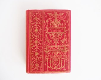 "Vintage Book - Edward Bulwer Lytton ""The Last Days of Pompeii"" Volume I - Novel - 1891 - Red Cloth Hardcover and Gilt"
