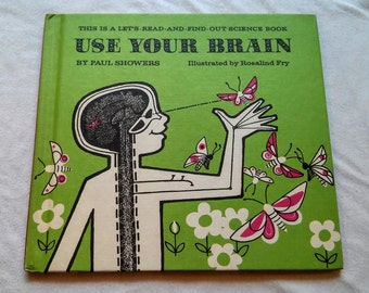 """Vintage Hardcover Kids Science Book, """"Use Your Brain"""" by Paul Showers, Illustrated by Rosalind Fry, 1971."""