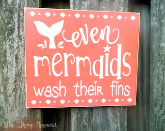 Custom Rustic Style Girls Kids Bathroom Sign - Even Mermaids Wash Their Fins - Choose your Colors