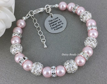 Gift for Daughter The love between a Father and Daughter is Forever Pink Bracelet Pearl Jewelry Gift for Daughter Birthday