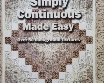 Simply Continuous Made Easy by Anne Bright - 50 pages - Background Textures and Designs for Quilts