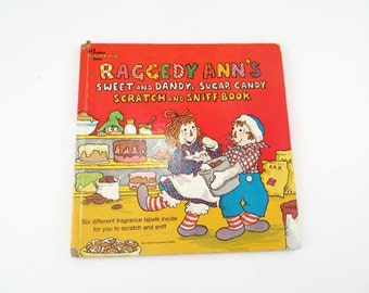 Vintage Raggedy Anns Sweet and Dandy Sugar Candy Scratch and Sniff Book Hardcover Book 1976 Golden Book Vintage Childrens Book