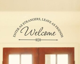 Welcome Wall Decal, Enter as Strangers, Leave as Friends, Foyer Entry Way Door Decor Decal, Wall Decor, Vinyl Stickers,  14 x 30 in. CE106
