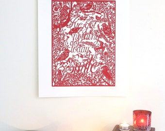 Silk screen print quote I've got nothing to do today but smile - Hand pulled screenprint of original paper cut - Print of Papercutting art