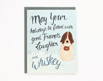St. Bernard Holiday Card - May Your Holidays Be Filled With Good Friends, Laughter And Whiskey - funny animal greeting card / HLY-ST-BERNARD