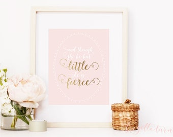 Wall Art Print | Girls | Room | Nursery | And though she be but little she is fierce.