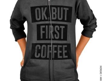 Ok But First Coffee Zip Up Hoodie - Charcoal Gray Zip Up Hoodie