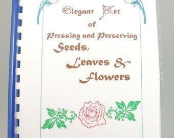 Pressed and Preserved Flowers, How To Book, DIY Dried Flowers and Pressed Leaves, Tutorial, Craft Supply, Self Published Book