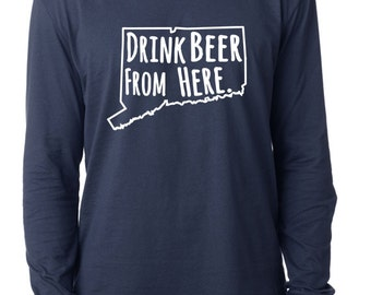 Craft Beer Connecticut- CT- Drink Beer From Here™ Long Sleeve Shirt