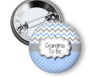 Blue and Gray Baby Shower Button - Mom To Be Button - Grandmom To Be Pin - Blue and Gray Baby Shower - Mom To Be Button - Grandma To Be