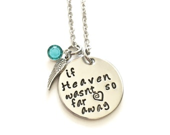 If Heaven wasn't so far away hand stamped persoanlized memorial necklace