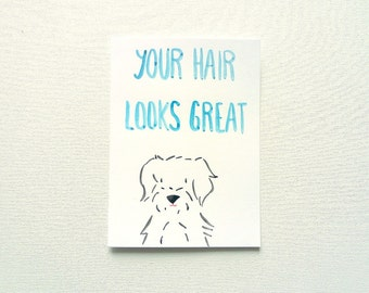 Compliment Card, Your Hair Looks Great, Original Watercolor Illustration, Dog Card, Positive Affirmation, Kawaii Puppy, Funny Sweet Postcard