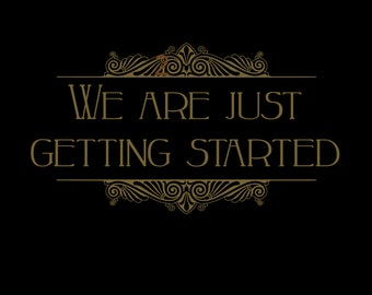 We are just getting started