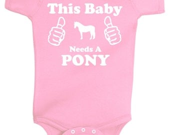 This Baby Needs A Pony! Baby Horse Onesie, Baby Shower Gift for Infant Girls - Equestrian Clothing - Horse Clothes